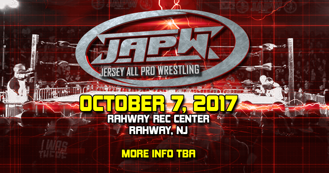 JAPW October 7th, 2017 – Rahway, NJ