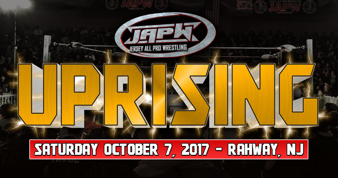 "JAPW Presents ""Uprising"" October 7, 2017 – Rahway, NJ"