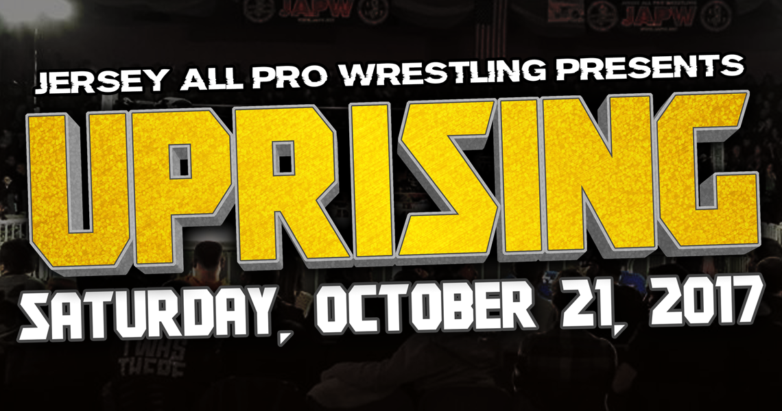 "JAPW Presents ""Uprising"" October 21, 2017 – Rahway, NJ"