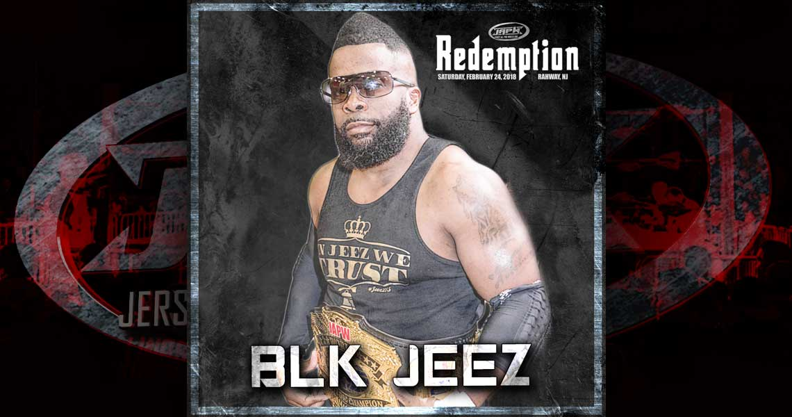 JAPW Heavyweight Champion, Blk Jeez, Signed to Appear at Redemption!